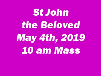 St John the Beloved Communion 10 am Mass